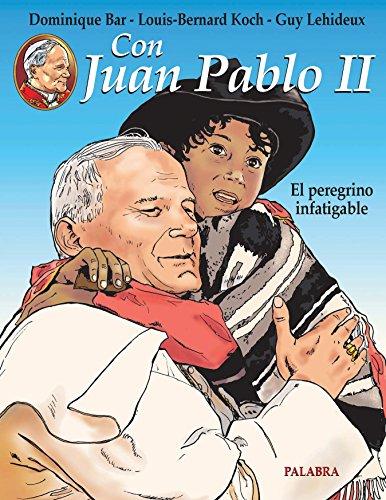 Con Juan Pablo II. El peregrino infatigable (Libros ilustrados)