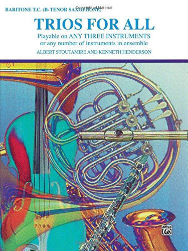 Trios for All: Tenor Saxophone, Baritone T.C