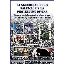 La seguridad de la salvación y la protección divina (Cómo se ajusta la conducta cristiana al que nace de arriba y adquiere la vocación celeste)