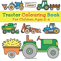 Tractor Colouring Book: For Children Ages 2-4