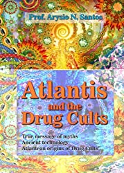 ATLANTIS AND THE DRUG CULTS (SEARCHING ATLANTIS Book 1) (English Edition)