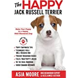The Happy Jack Russell Terrier: Raise Your Puppy to a Happy, Well-Mannered Dog (Happy Paw Series)