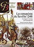 La conquista de Sevilla 1248 - La mayor victoria de Fernando III