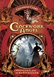 Clockwork Angel: Chroniken der Schattenjäger (1)