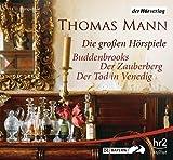 Die großen Hörspiele: Buddenbrooks / Der Zauberberg / Der Tod in Venedig - Thomas Mann