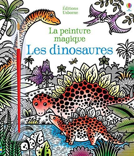 Les dinosaures - La peinture magique par Lucy Bowman