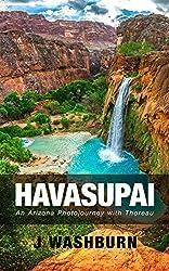 HAVASUPAI: An Arizona Photojourney with Thoreau (ESSAYS Book 5) (English Edition)