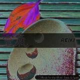 Reiki - Music For The Mind, Body & Spirit !