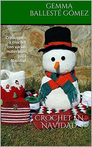 CROCHET EN NAVIDAD: Creaciones a crochet con varios materiales para Navidad por Gemma Ballesté Gómez