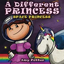 A Different Princess - Space Princess by Amy Potter (2013-09-22)