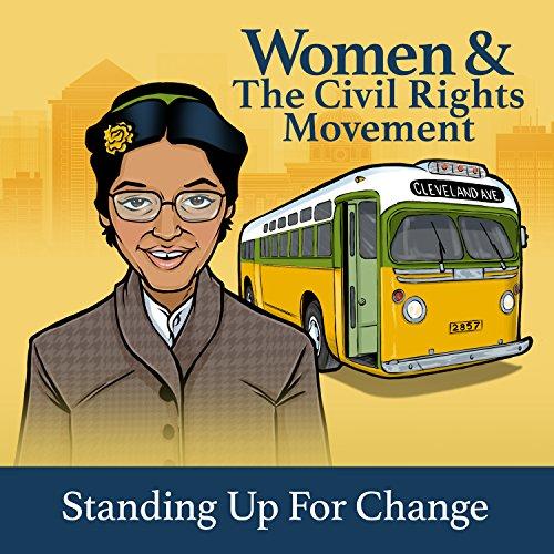 Women & The Civil Rights Movement: Standing Up for Change (English Edition) por Arlisha Norwood