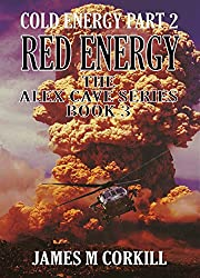 The Alex Cave Series. Book 3. Red Energy: Cold Energy part 2 (English Edition)