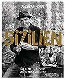 Das Sizilien-Kochbuch: Mit Rezepten & Fotos von Cettina Vicenzino - Andreas Hoppe