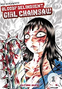 Bloody Delinquent Girl Chainsaw Edition simple Tome 1