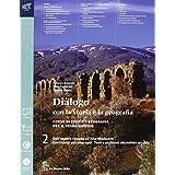 Dialogo con la storia e la geografia. Con e-book. Con espansione online. Per le Scuole superiori: 2
