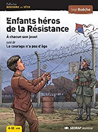 Enfants héros de la résistance par Serge Boëche