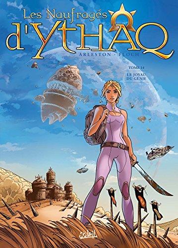 Naufragés d'Ythaq T14 - Le Joyau du Génie