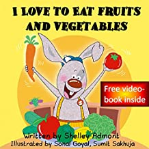 I Love to Eat Fruits and Vegetables (I Love to...Bedtime stories children's books collection Book 3) (English Edition)