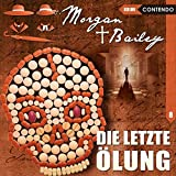 Morgan & Bailey 08: Die letzte Ölung (Morgan & Bailey - Mit Schirm, Charme und Gottes Segen) - Markus Topf, Timo Reuber