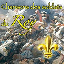 Chants des soldats du Roy