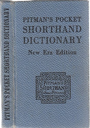 Pitman's Pocket Shorthand Dictionary. New Era Edition