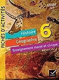 Histoire-Géographie Enseignement Moral et Civique 6e éd. 2016 - Fiches d'activités