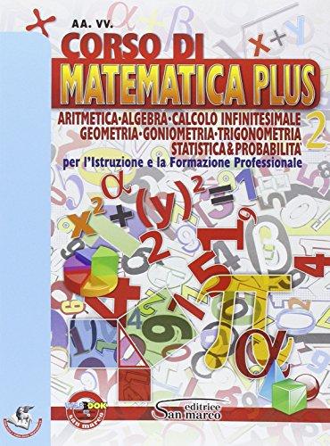 Corso di matematica plus. Aritmetica, geometria, goniometria, trigonometria, statistica & probabilità. Con e-book. Con espansione online. Per gli Ist. professionali