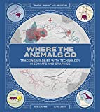 #6: Where the Animals Go – Tracking Wildlife with Technology in 50 Maps and Graphics