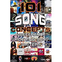 101 Song Concepts: A Reference Guide for Songwriters (English Edition)
