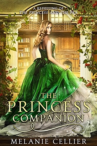 The Princess Companion: A Retelling of The Princess and the Pea (The Four Kingdoms Book 1) (English Edition)