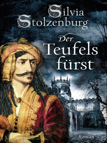 Der Teufelsfürst: Historischer Roman (Vlad Draculea 1)