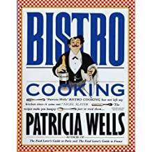 Bistro Cooking: 21st Birthday Edition by Patricia Wells (2010-09-23)