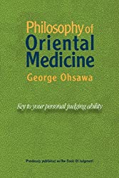 Philosophy of Oriental Medicine: Key to Your Personal Judging Ability