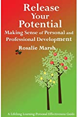 Release Your Potential: Making Sense of Personal and Professional Development (2) (Lifelong Learning: Personal Effectiveness Guides) Paperback