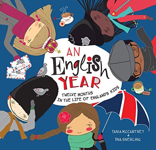 An English Year: Twelve Months in the Life of England's Kids (Kids' Year) por Tania McCartney