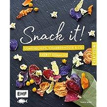 Snack it – Gemüsechips, Knabbernüsse und Co. selbst gemacht
