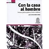 Con la casa al hombro: Víctimas, políticas públicas y luchas ciudadanas (FCSH/Investigación nº 1) (Spanish Edition)