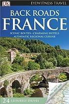 Back Roads France (DK Eyewitness Travel Back Roads)