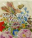 Maria Sibylla Merian und die Tradition des Blumenbildes