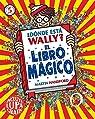 ¿Dónde está Wally? El libro mágico: