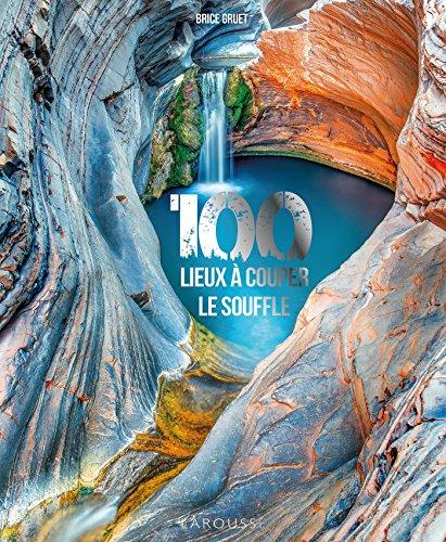 Le livre 100 lieux à vous couper le souffle
