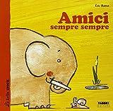 Scarica Libro Amici sempre sempre (PDF,EPUB,MOBI) Online Italiano Gratis