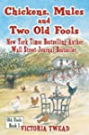 Chickens, Mules and Two Old Fools (En...
