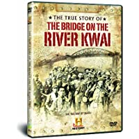 Bridge on the River Kwai classic true story