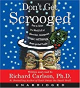 Don't Get Scrooged CD by Richard Carlson (2006-11-07)