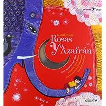 Cancioncitas de rosas y azafran (Un Libro Un Cd (kokinos))
