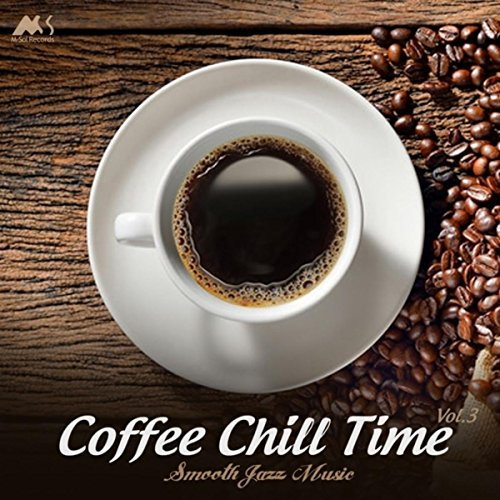 Coffee Chill Time Vol.3 (Smooth Jazz Music)