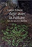Image de Agir avec la nature . Vers des solutions durables: Vers des solutions