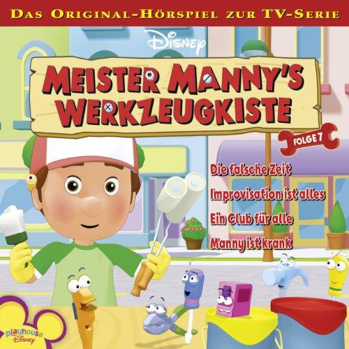 Folge 7 - Die Falsche Zeit / Improvisation Ist Alles / Ein Club Für Alle / Manny Ist Krank