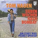 Tom Hagen - 'Sieben Wochen nach Bombay - Am Start war Pearly Spencer' - 7' Vinyl